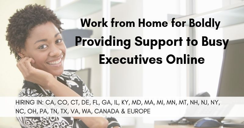 Work from Home for Boldly Provide Support to Busy