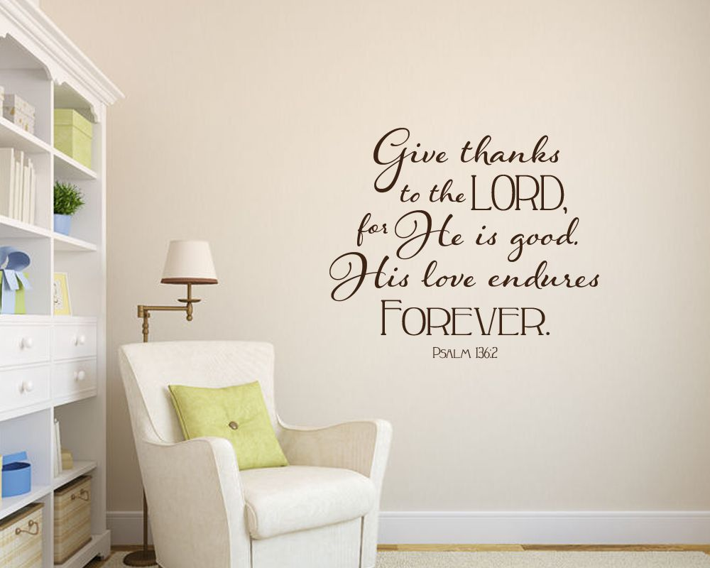 His love endures forever vinyl wall decal Give thanks to the Lord for He is good