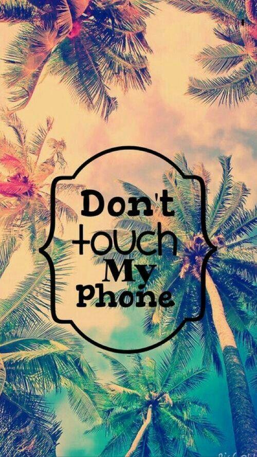 Don T Touch My Phone Fond D Ecran Telephone Meilleurs Fonds D