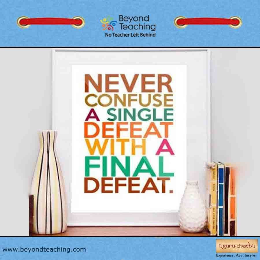 Finals Quotes Never Confuse A Single Defeat With A Final Defeat Thoughts