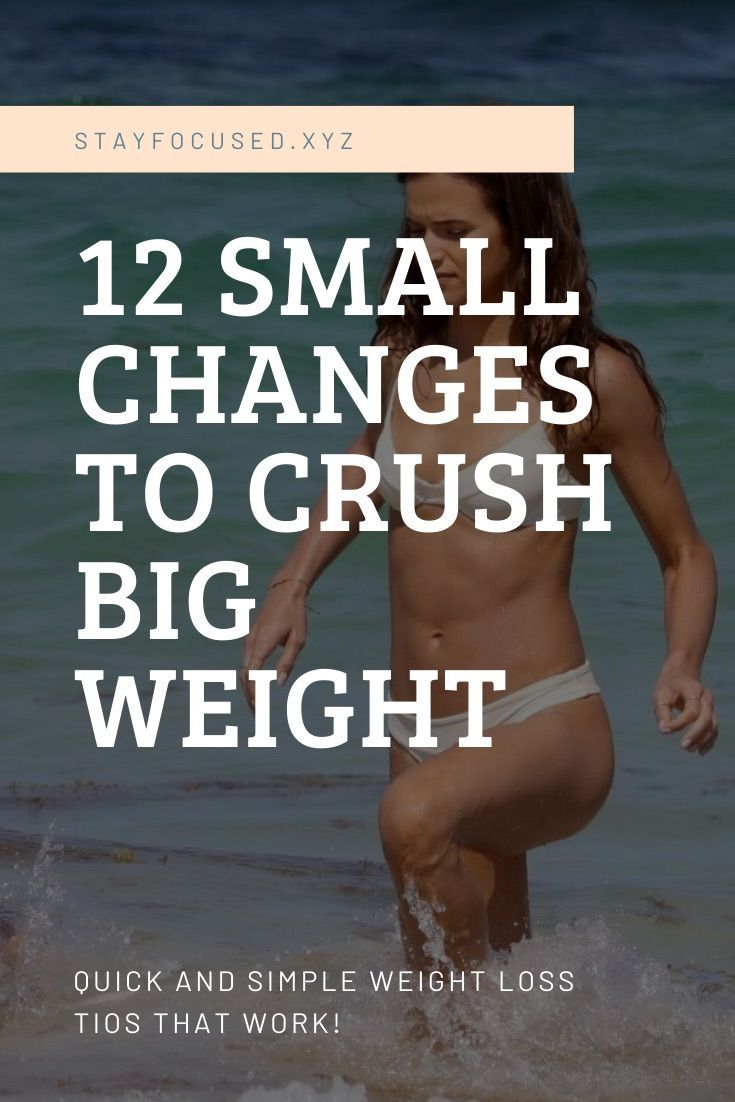 12 small changes to lose big weight quickly | weight loss tips for women over 200 lbs | weight loss...