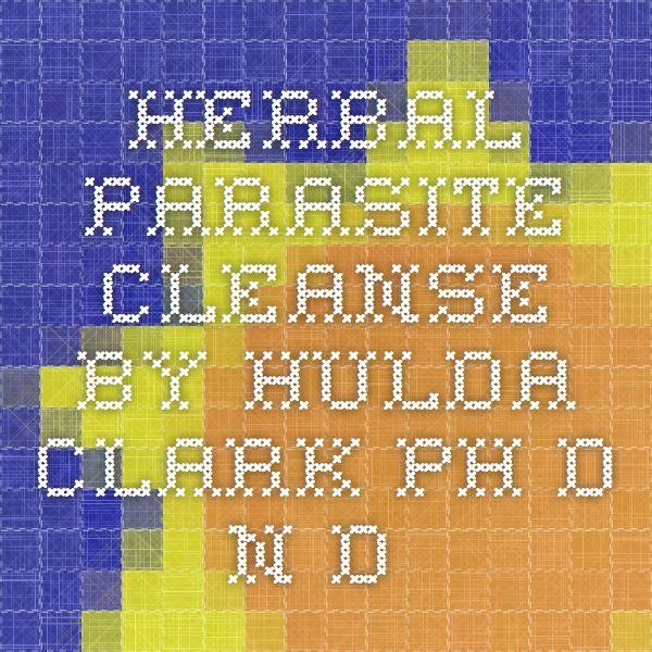 Herbal Parasite Cleanse By Hulda Clark Ph D N
