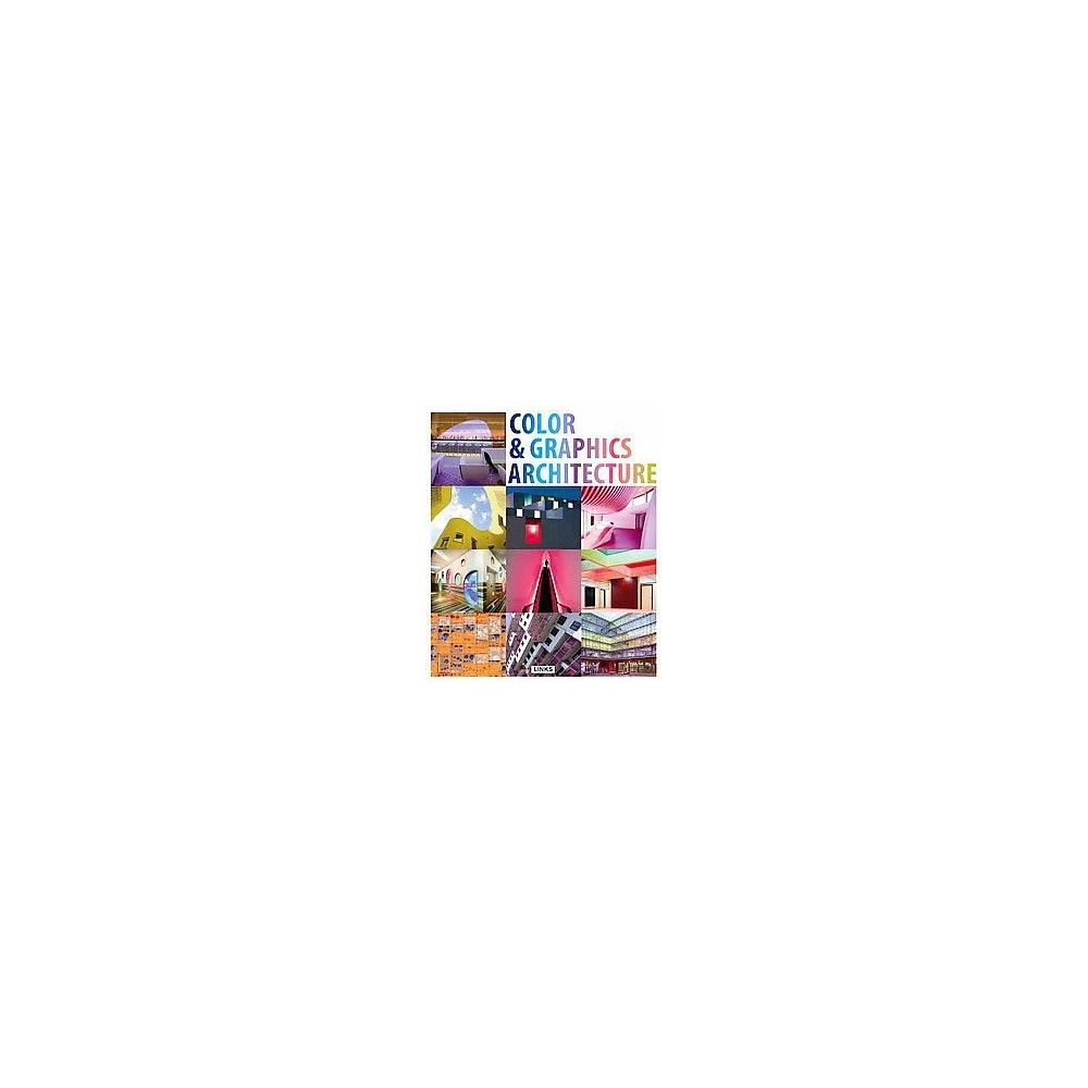Use of Color in Architecture / Couleur et Architecture / El Color en la Arquitectura (Hardcover) (Carles