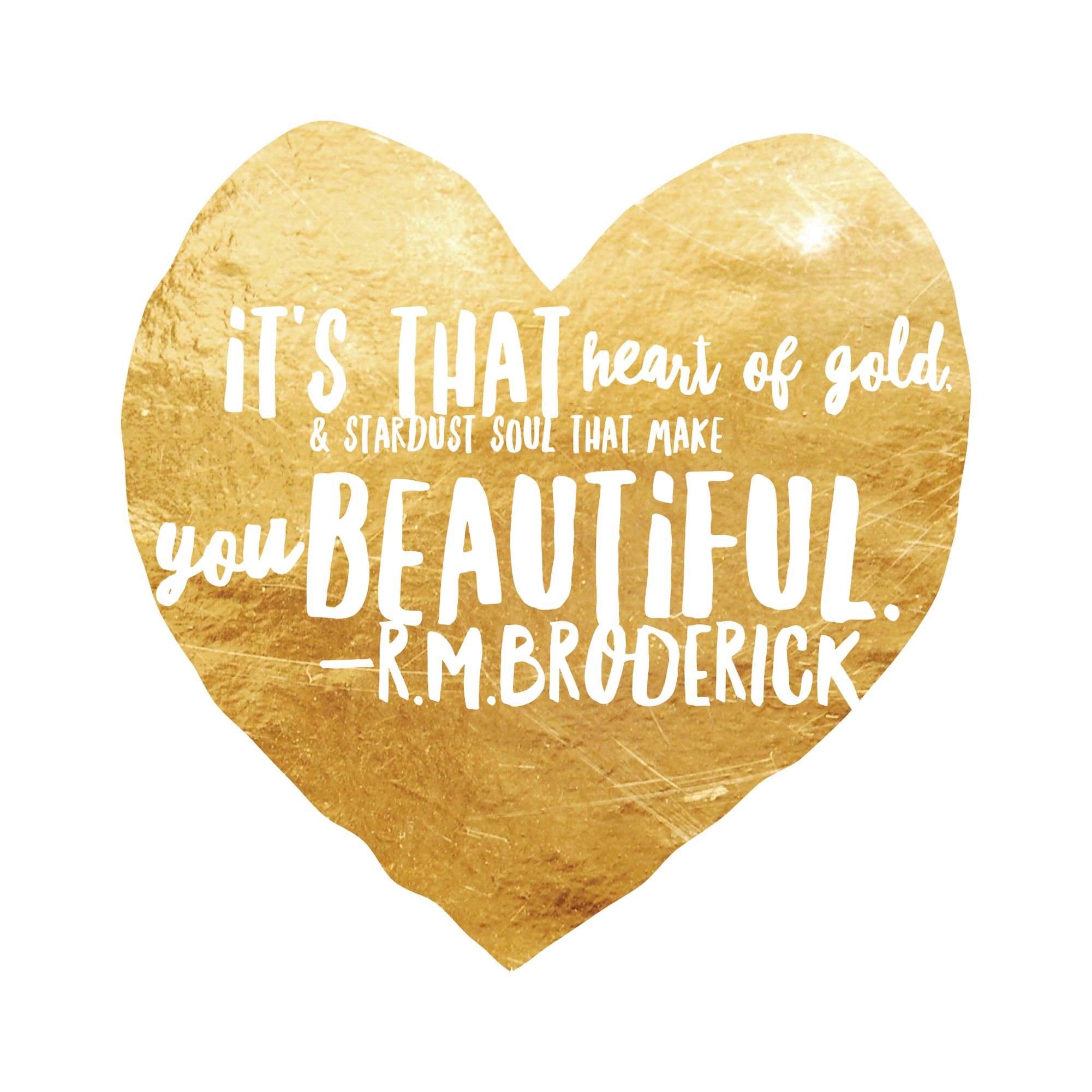 Heart Of Gold Inspirational Quotes About Change Self Love Inspirational Quotes