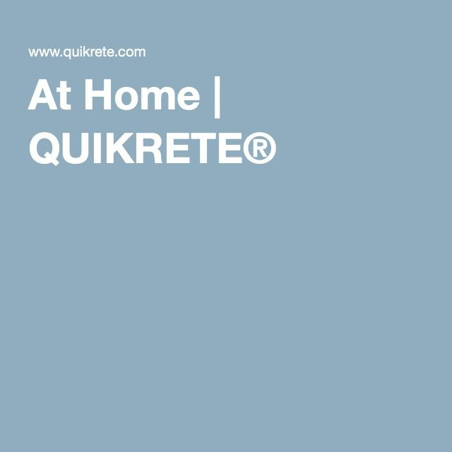 At Home   QUIKRETE®