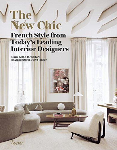The New Chic French Style From Todays Leading Interior Designers