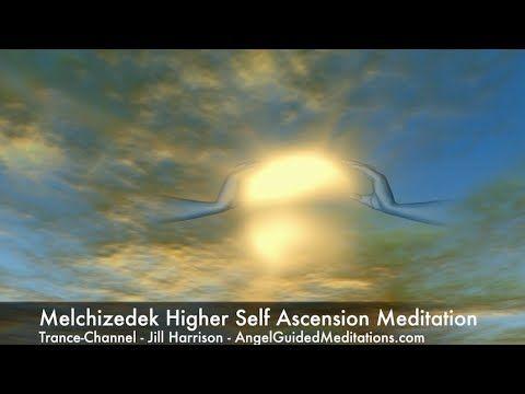 Melchizedek Higher Self Ascension Meditation - YouTube | Ascended