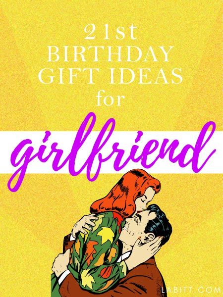 21st Birthday Gift Ideas For Girlfriend She Will Love Thoughtful Gifts Girls Turning 21 Her Friend Best