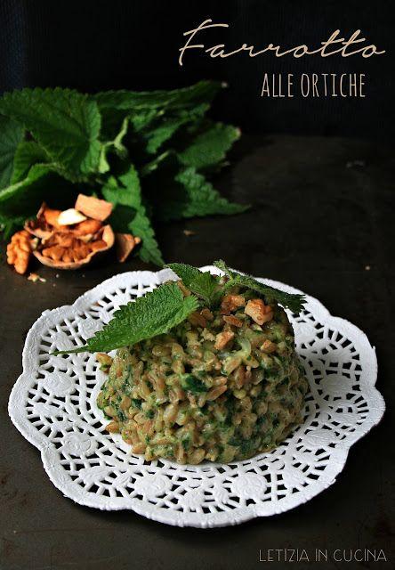 Letizia in Cucina: Farrotto alle ortiche | Eat your grains here ...
