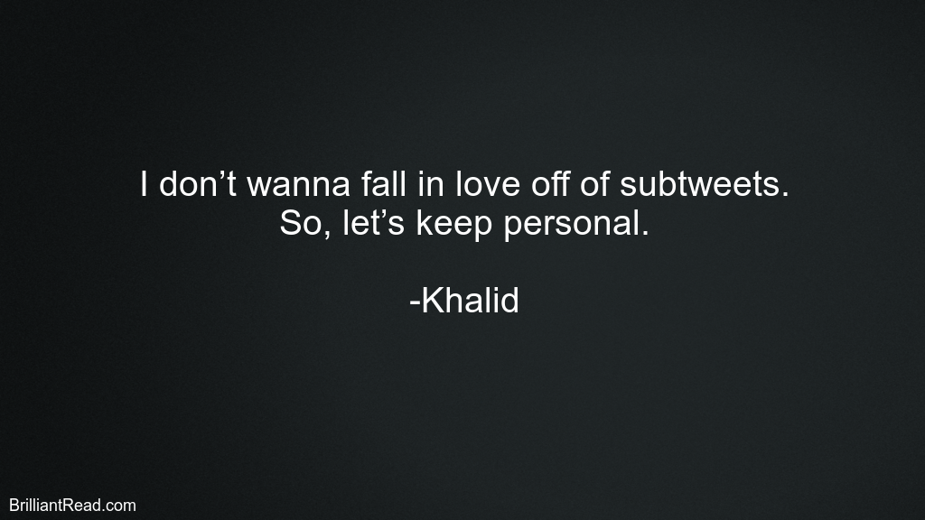 Quotes By Khalid Khalid Quotes Quotes Caption Quotes