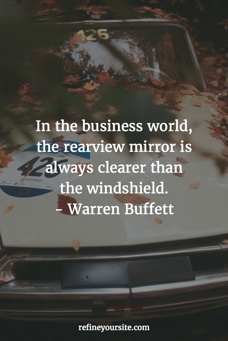 In life, the rear view mirror is always clearer than the ...