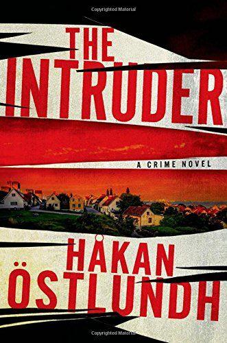The Intruder: A Crime Novel by Hakan Ostlundh http://www.amazon.com/dp/1250029481/ref=cm_sw_r_pi_dp_nr40vb12C1K1J