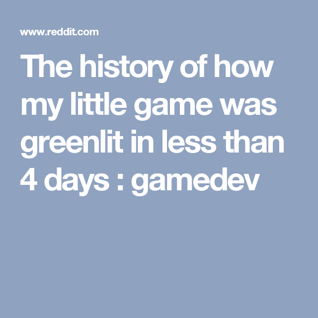 The history of how my little game was greenlit in less than