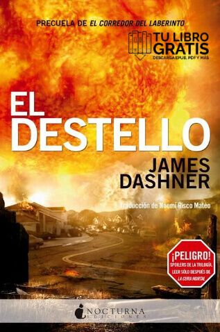 El Destello James Dashner Serie Maze Runner 4 0 Ciencia Ficcion