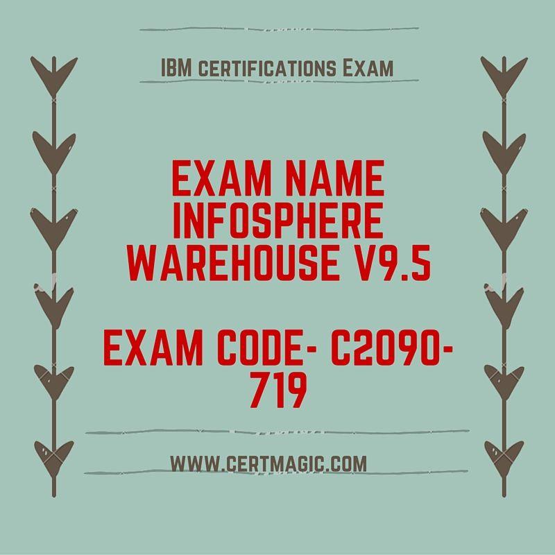 Exam Name Infosphere Warehouse V95 Exam Code C2090 719 Http