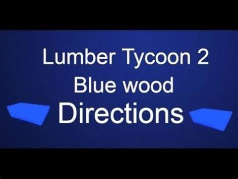 Roblox Lumber Tycoon 2 How to get blue wood | LatestGames
