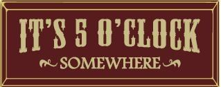 """It's 5 o'clock somewhere  8x18"""" Routered Wall Sign"""