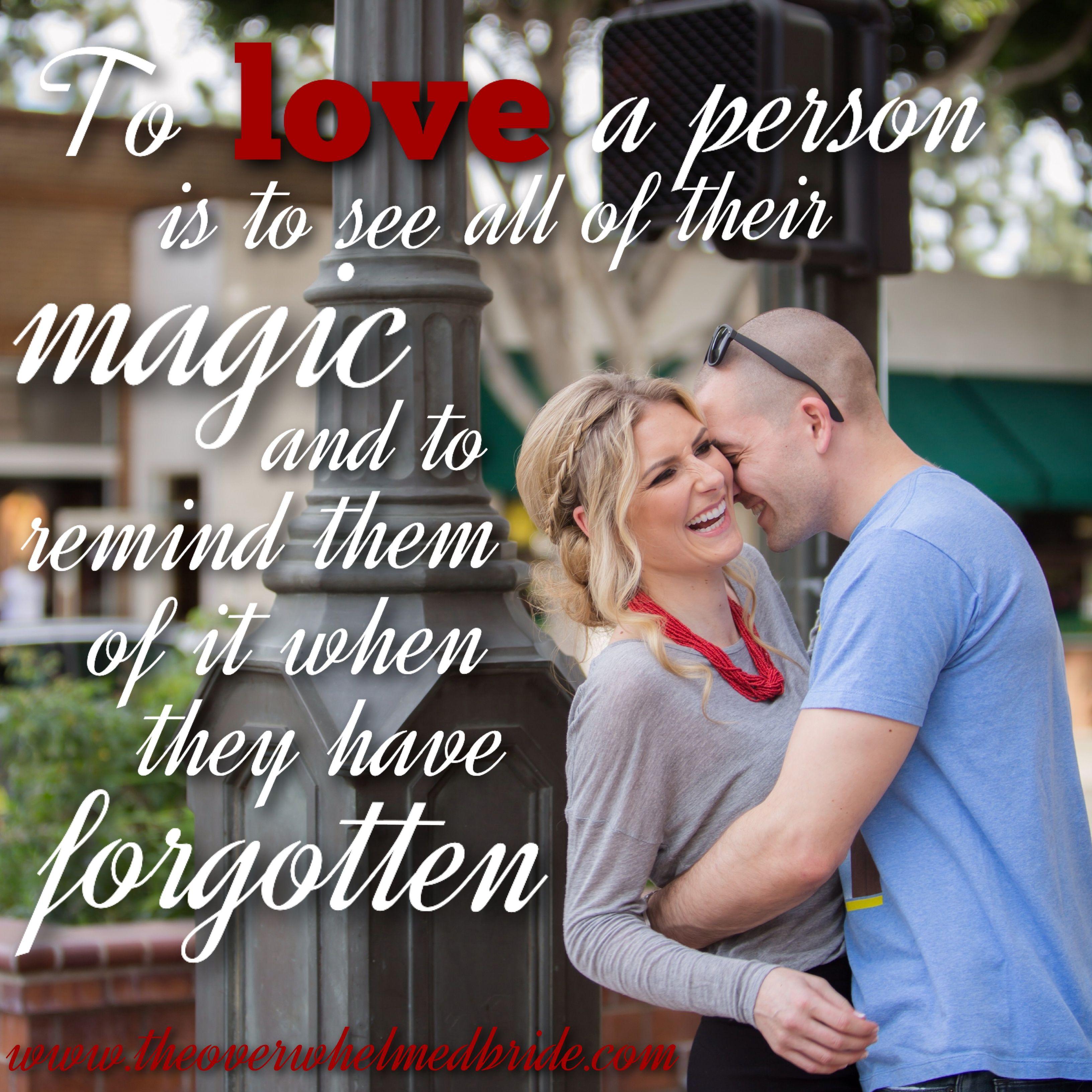 To love a person...  www.theoverwhelmedbride.com