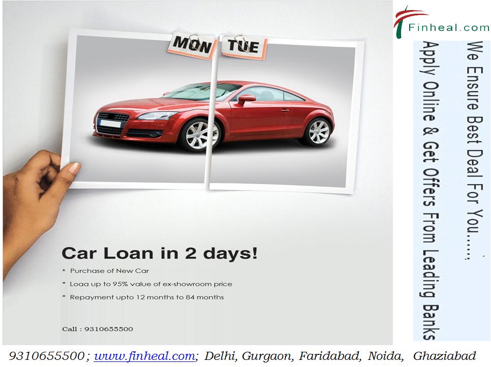 Pin By Finheal Finserve Pvt Ltd On Car Loan Car Loans New Cars Faridabad