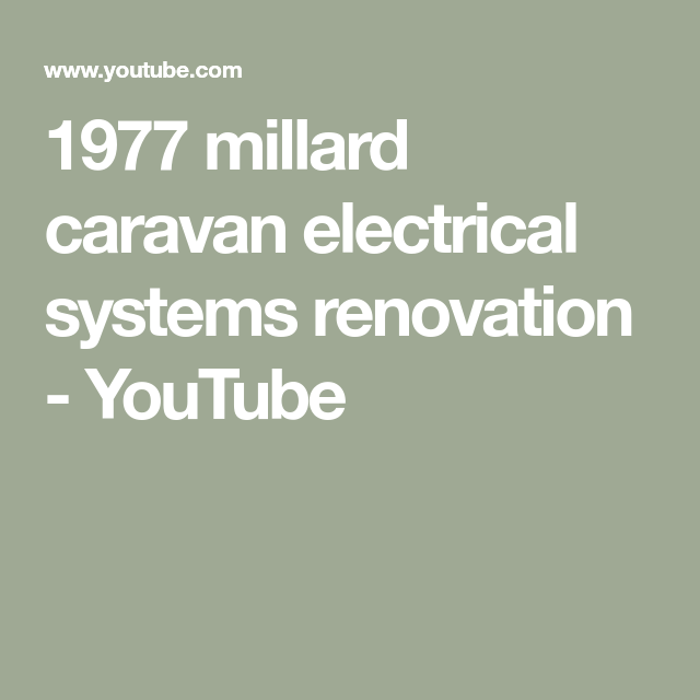 1977 Millard Caravan Electrical Systems Renovation Youtube Electrical Renovation Caravan Renovation Electrical System