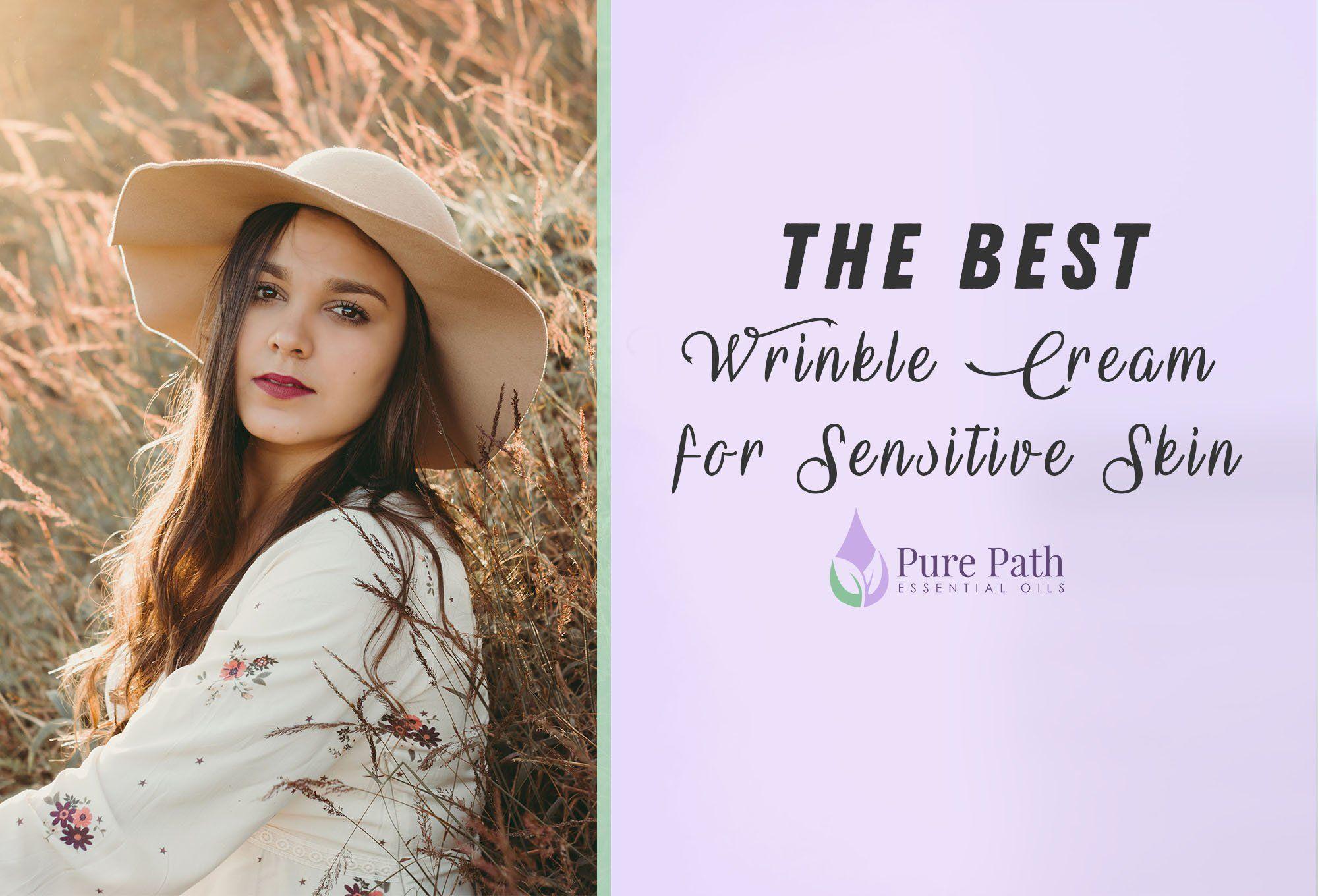 Best Wrinkle Cream for Sensitive Skin February, 2020