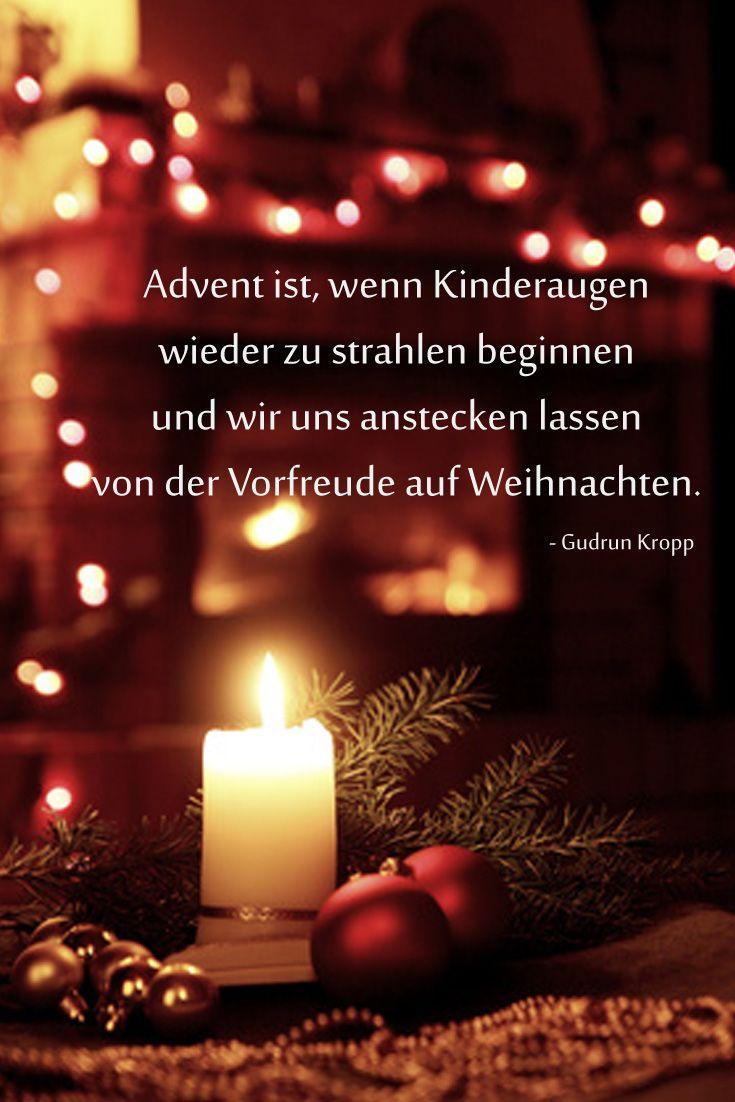 Advent Ist Wenn Kinderaugen Wieder Zu Strahlen Beginnen Und Wir Uns Anstecken Lassen Von Der Vorfre Weihnachten Spruch Schone Adventszeit Gedicht Weihnachten