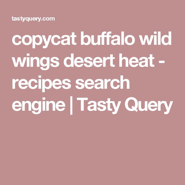 Copycat buffalo wild wings desert heat recipes search engine copycat buffalo wild wings desert heat recipes search engine tasty query forumfinder Gallery