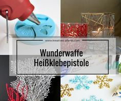 bastel wunderwaffe hei klebepistole hei klebepistole pinterest basteln hei klebepistolen. Black Bedroom Furniture Sets. Home Design Ideas