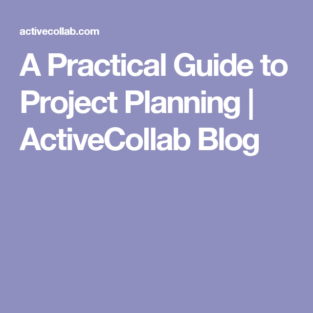 A Practical Guide to Project Planning | ActiveCollab Blog