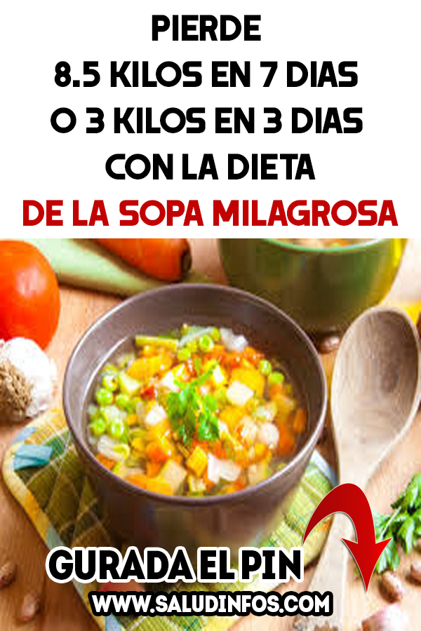 Pierde 8 5 Kilos En 7 Dias O 3 Kilos En 3 Dias Con La Dieta De La Sopa Milagrosa Pierde Dieta Sopa Food Vegetables Condiments
