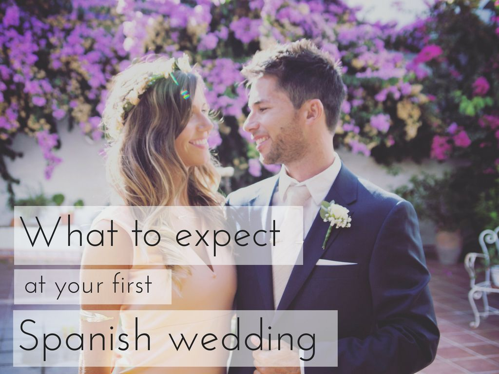Are You About To Attend Your First Spanish Wedding And Have No Idea What To Wear Bring Do Say Give This Is The American Wedding Spanish Wedding Wedding Spain
