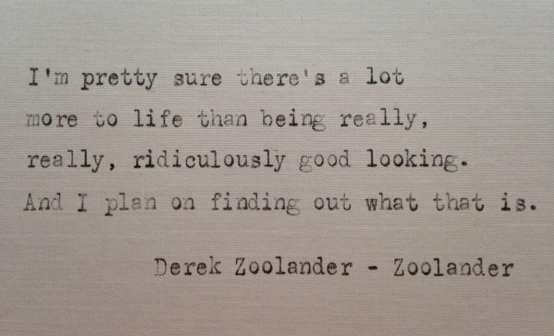 Zoolander Quote Hand Typed On Antique Typewriter Dad Quotes Quotes Zoolander Quo