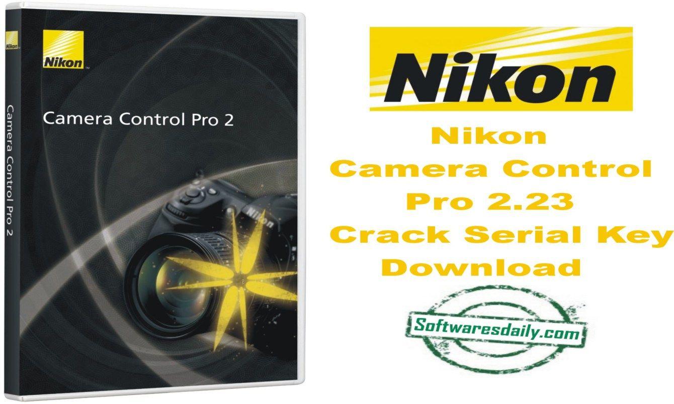 Nikon Camera Control Pro 2.23 Crack Serial Key Download | sara | Pinterest | Nikon cameras ...
