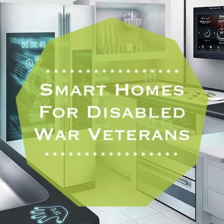 How Is The Internet Of Things Helping Those In Need Smart Homes For Disabled Veterans