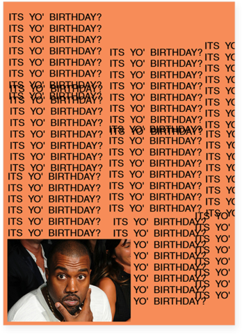 Kanye West Tlop Real Friends Birthday Card Do You Have A