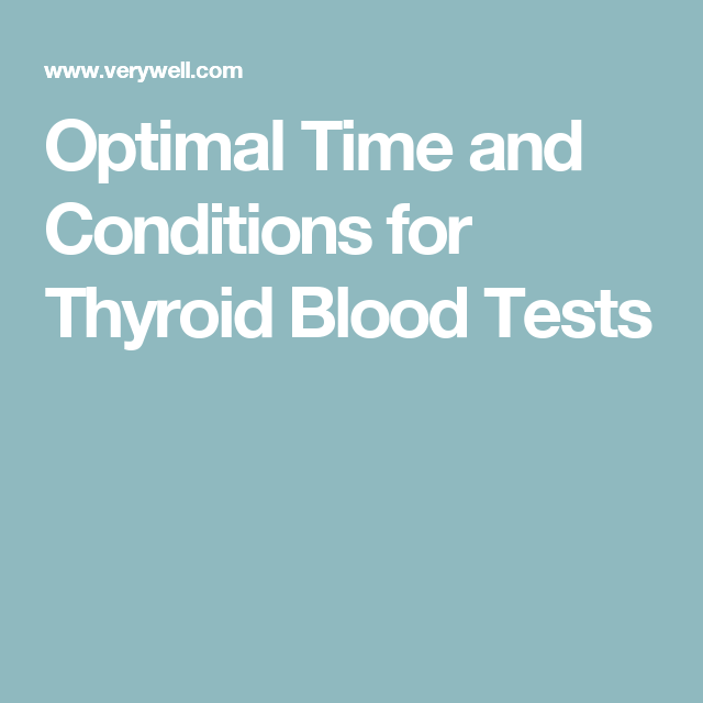 Optimal Time and Conditions for Thyroid Blood Tests