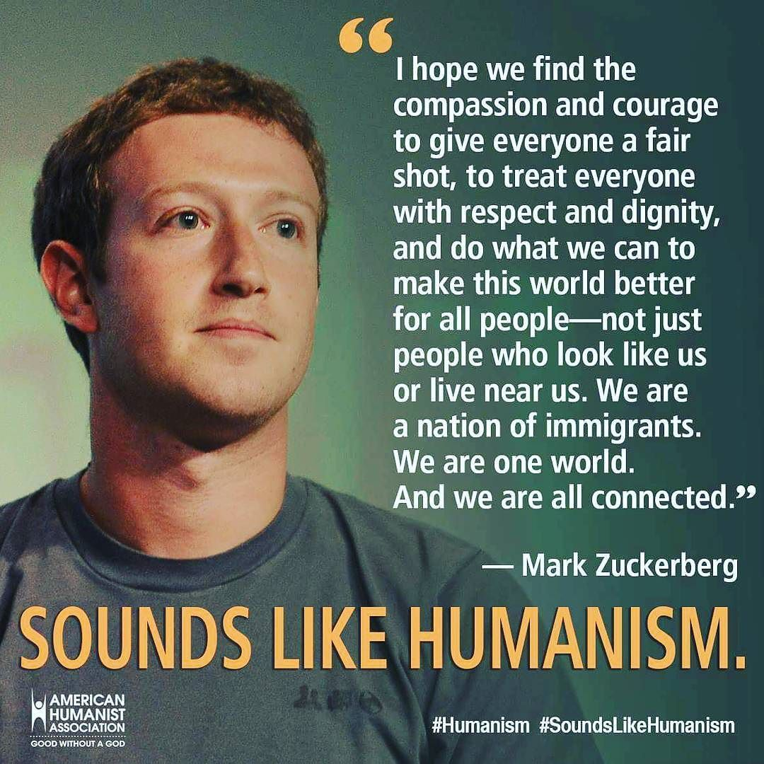 We Agree Mark Zuckerberg Soundslikehumanism Humanism Humanist