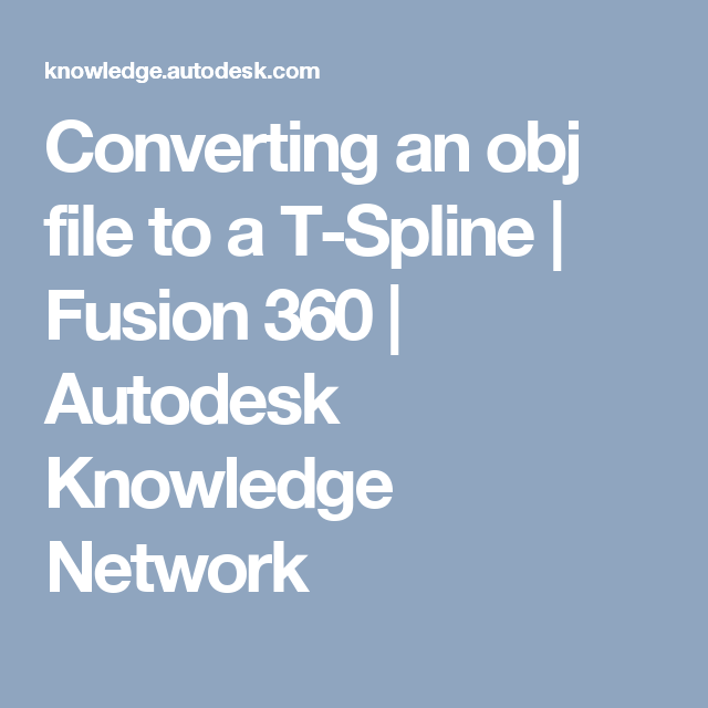 Converting an obj file to a T-Spline | Fusion 360 | Autodesk