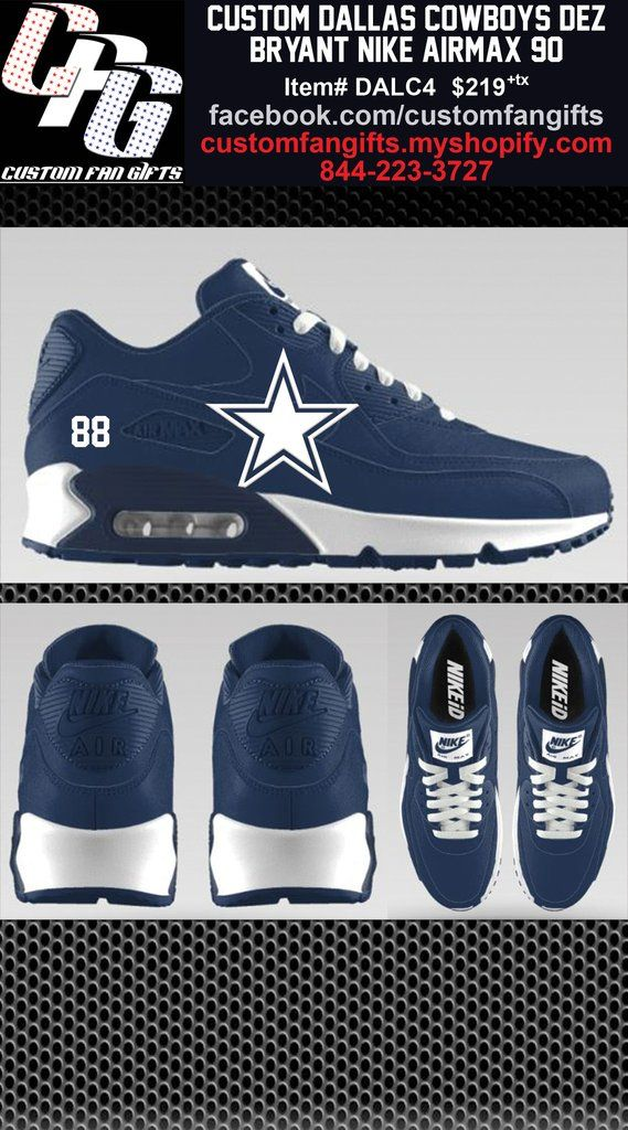 59274f3a569 CUSTOM DALLAS COWBOYS DEZ BRYANT NIKE AIRMAX 90 CUSTOMIZATION AND  RESERVATION
