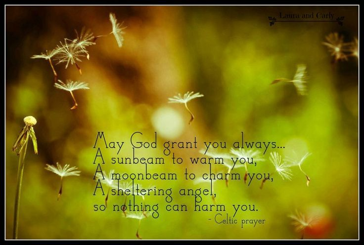 """""""May God grant you always...A sunbeam to warm you, a moonbeam to charm you, a sheltering Angel so nothing can harm you. Laughter to cheer you. Faithful friends near you. And whenever you pray, Heaven to hear you."""" ✨ Irish Blessings  ✨"""