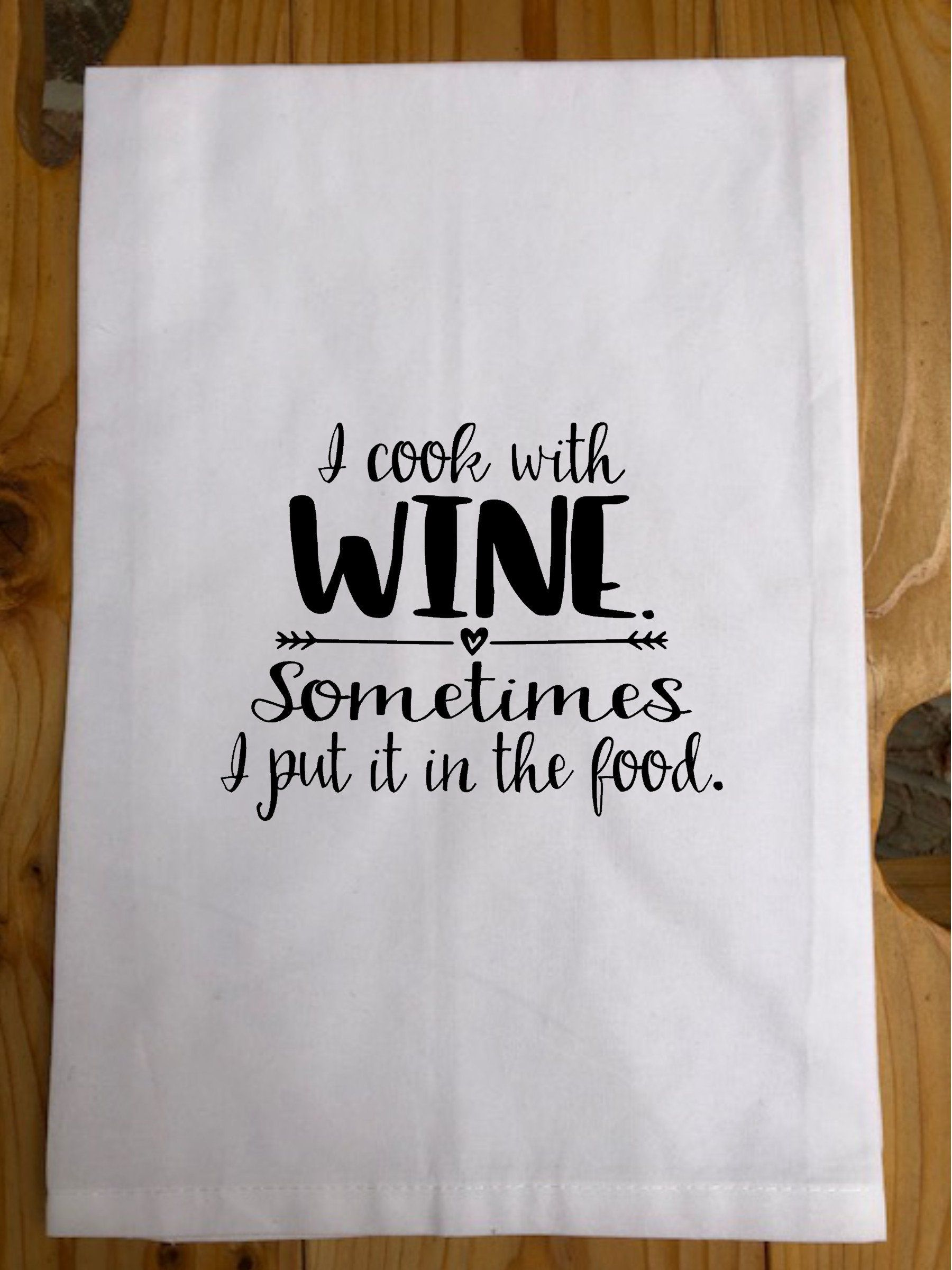 Tea Towel-I cook with wine sometimes I put it in the food-Coffee Quote, Funny Quote Towel. Coffee Gifts, Funny Gifts, Funny Sayings