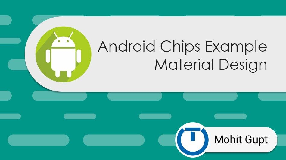 Android Chips Example Material Design Material Design Android