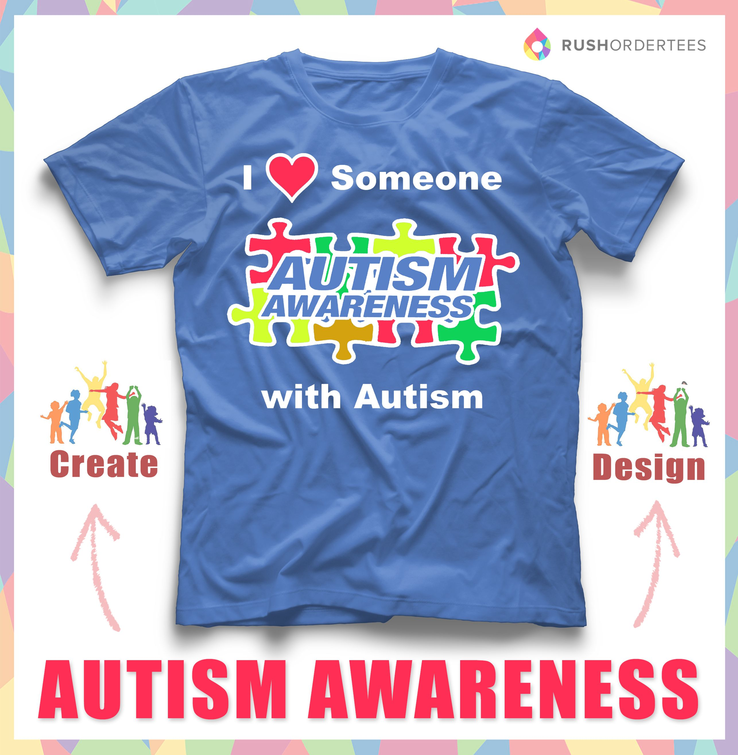 I Love Someone With Autism Spread Awareness By Wearing Custom Made