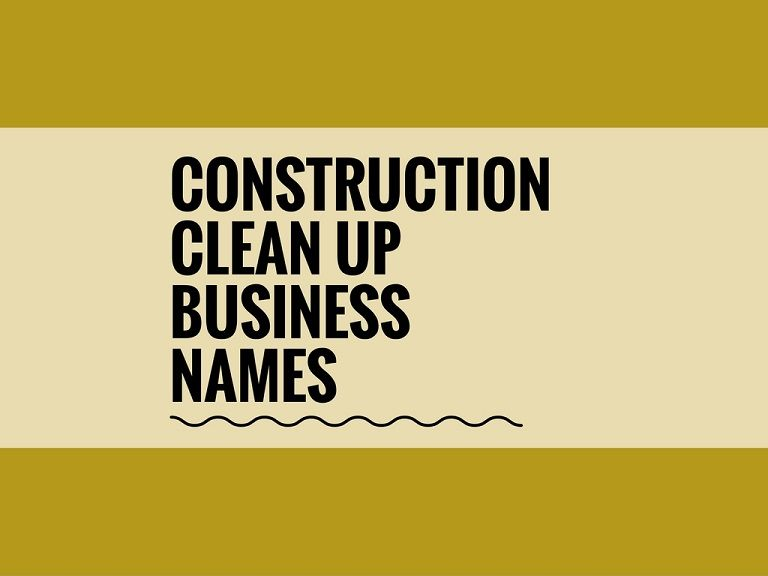 57 Best Construction Clean up Business Names ideas Catchy Business
