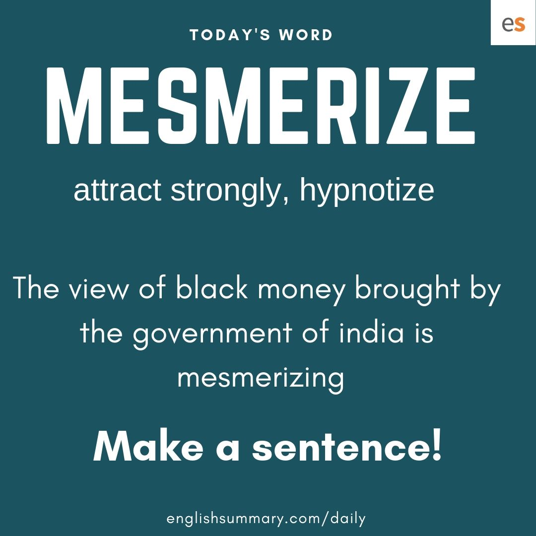 Mesmerize Meaning And Use In English