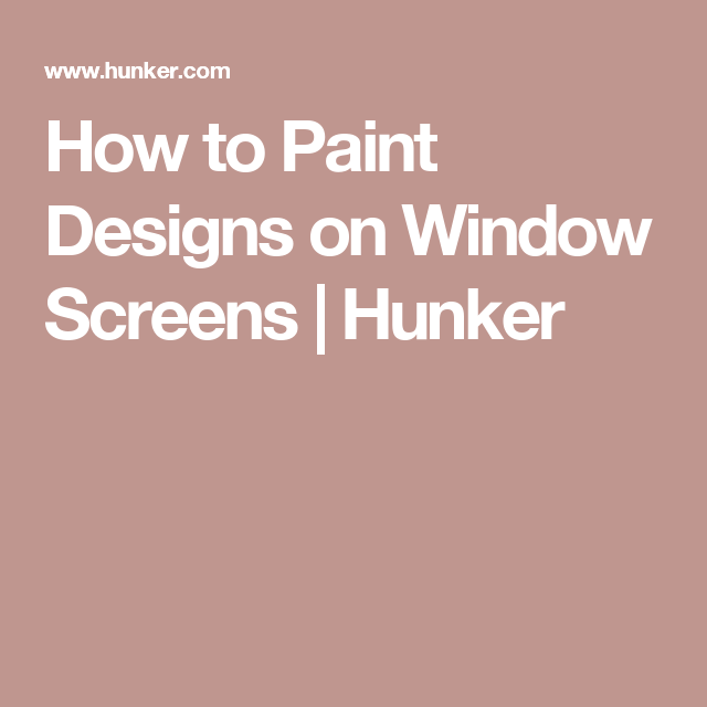 How to Paint Designs on Window Screens | Hunker