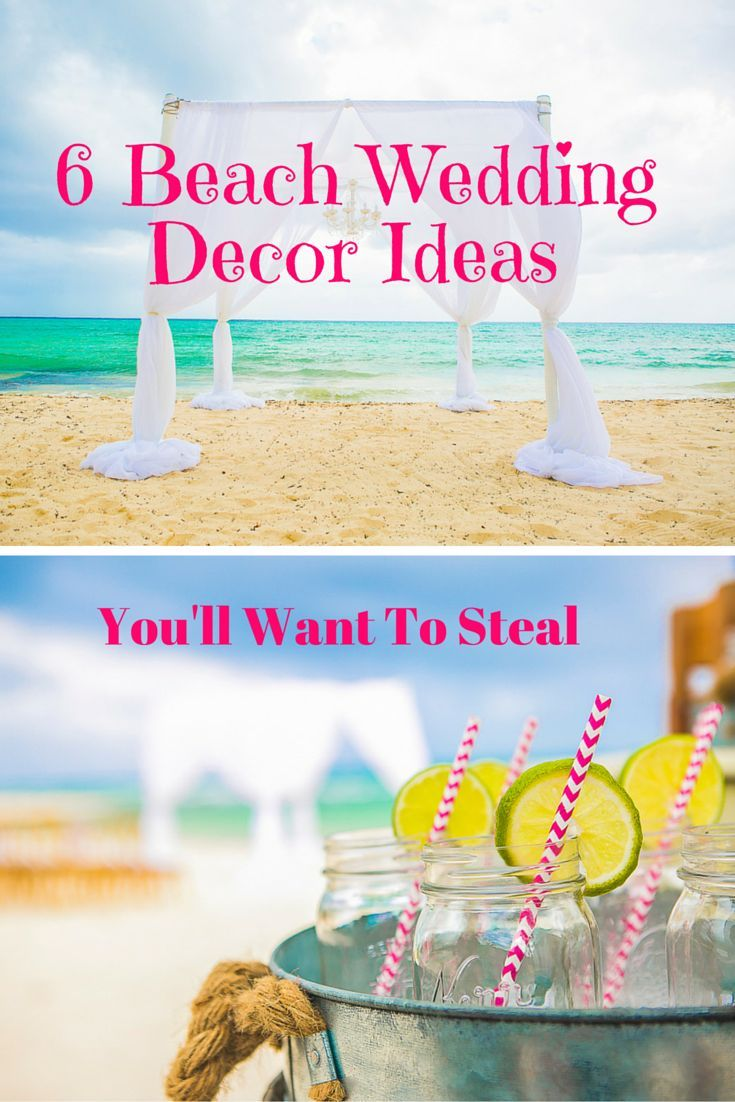 6 Cool Beach Wedding Decor Ideas That You Ll Want To Steal Beach Wedding Decorations Beach Wedding Beach Wedding Inspiration