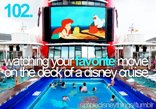 <3 watching your favorite movie on the deck of a disney cruise.