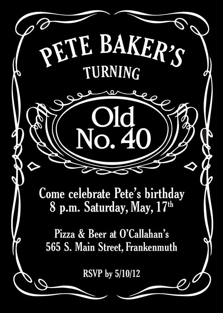 Old No 40 Birthday Invitation For A Jack Daniel S Fan Birthday Invitation Templates Printable Invitation Templates Printable Invitations