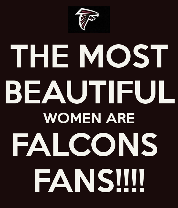 The Most Beautiful Women Are Falcons Fans Falcons Fan Falcons Atlanta Falcons Football